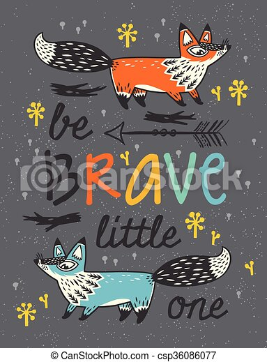 Be brave poster for children with foxes in cartoon style - csp36086077