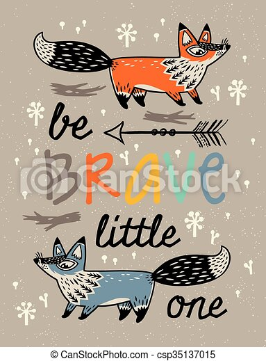 Be brave poster for children with foxes in cartoon style - csp35137015