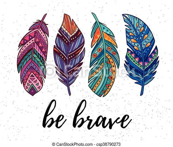 Be brave. Vector card with ethnic decorative feathers - csp38790273
