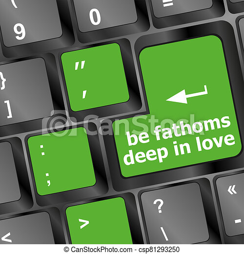 be fathoms deep in love words showing romance and love on keyboard keys - csp81293250