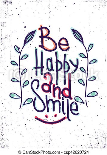 be happy and smile simple lettering quote with design elements