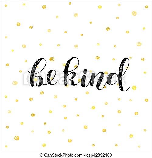 Be kind. Brush lettering illustration. - csp42832460