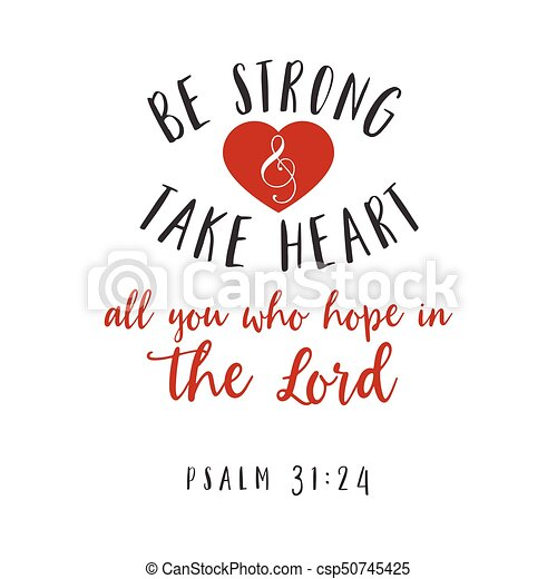 Be strong and take heart all you who hope in the lord hand lettering typography, bible verse for encorage - csp50745425