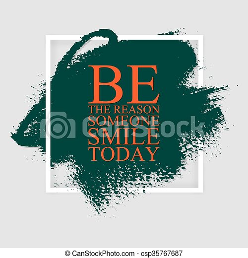 Be The Reason Someone Smile Today Inspirational Motivational Quote