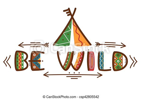 Be wild poster african style texting words design or native americans with arrows - csp42805542