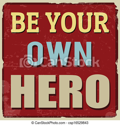 Be your own hero poster - csp16529843