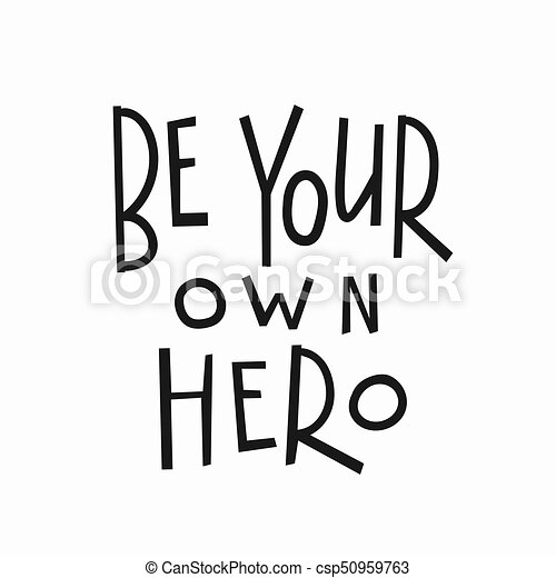 Be Your Own Hero T Shirt Quote Lettering Be Your Own Hero T Shirt