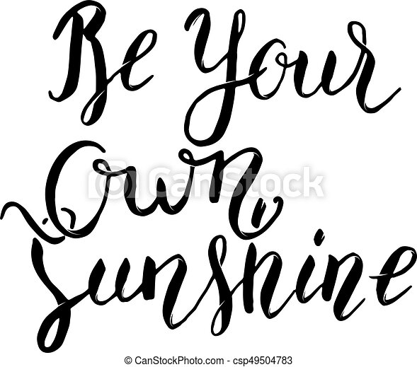 be your own sunshine hand lettering phrase design element rh canstockphoto com