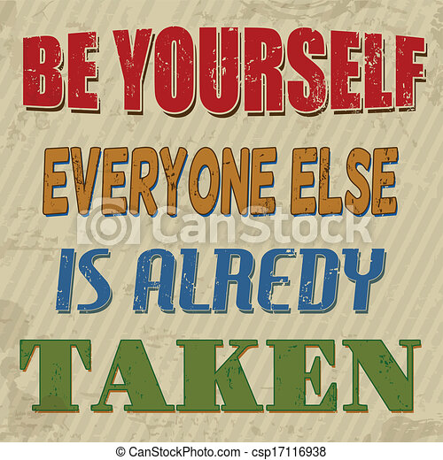 Be yourself everyone else is alredy taken poster - csp17116938