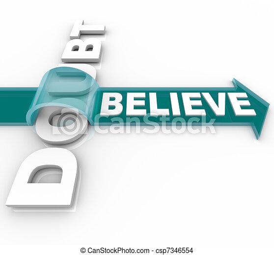 Belief Triumphs Over Doubt - Believe in Success - csp7346554