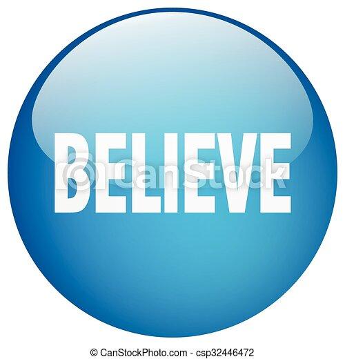 believe blue round gel isolated push button - csp32446472