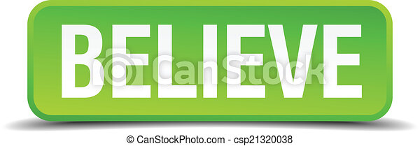 believe green 3d realistic square isolated button - csp21320038