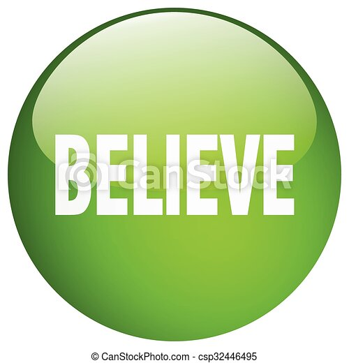 believe green round gel isolated push button - csp32446495