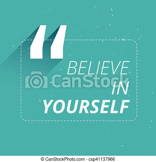 believe in yourself inspirational quotation - csp41137966