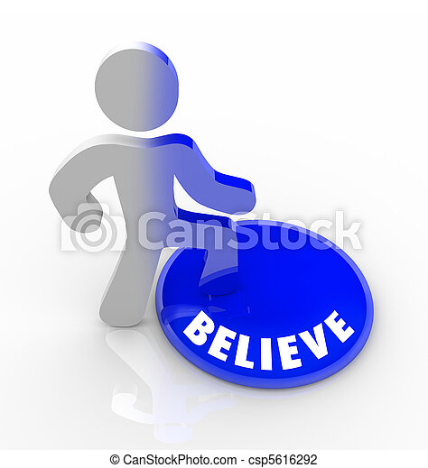 Believe - Person Steps Onto Button with Confidence - csp5616292