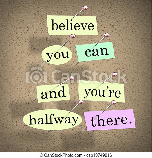 Believe You Can You're Halfway There Words Saying Quote - csp13749216