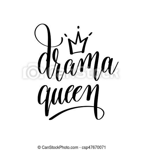 Drama Queen, schwarze und weiße Hand, die Inschrift schreibt - csp47670071