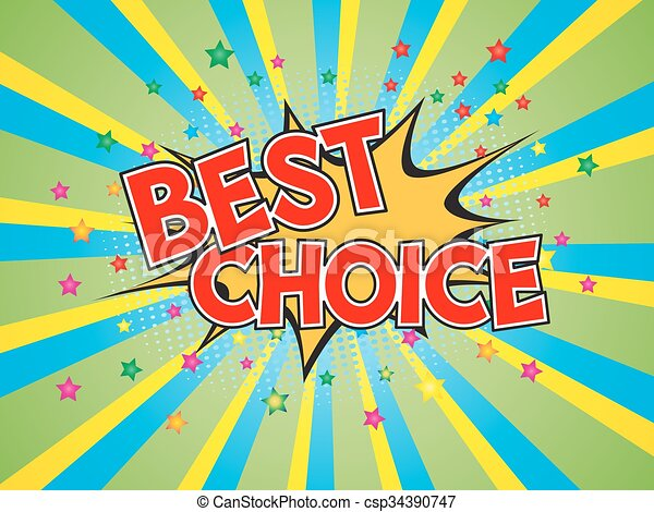 Best Choice, wording in comic speech bubble on burst background - csp34390747