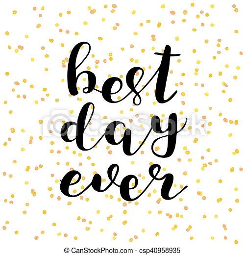 Best day ever. Brush lettering. - csp40958935