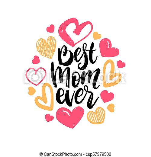 aae30306d7 Best Mom Ever Vector Hand Lettering. Happy Mothers Day Calligraphy  Illustration With Drawn Hearts