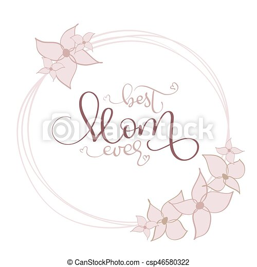 Best Mom Ever Vector Vintage Text In Round Flowers Frame On White