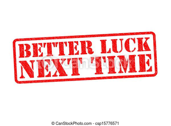 BETTER LUCK NEXT TIME - csp15776571
