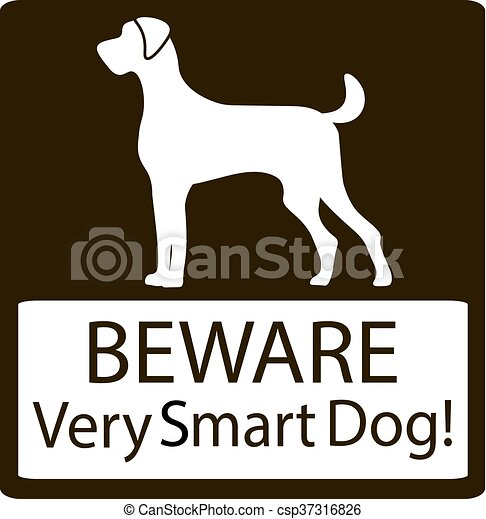 Beware Very Smart Dogs Signs Friendly Dogs Signs Vector