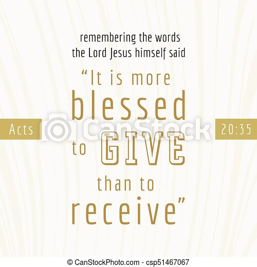 bible quote for print or use as poster, it is more blesses to give than to receive from Acts - csp51467067