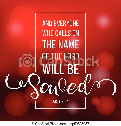 bible quote typographic who calls on the name of the lord will be save from acts, with bokeh background - csp50535987