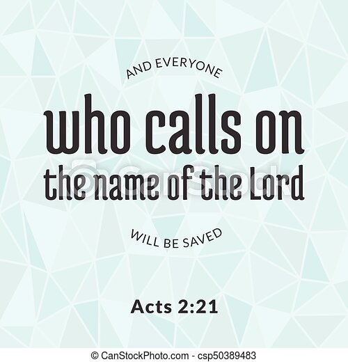 Bible verse from acts, who calls on the name of the lord typographic and polygon background - csp50389483