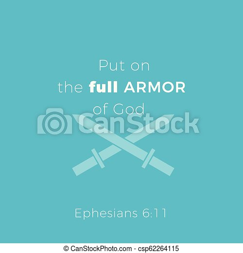 Biblical phrase from ephesians 6:11,put on the full armor of god - csp62264115