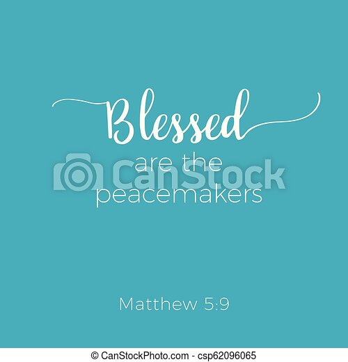 Biblical phrase from matthew gospel, blessed are the peacemakers - csp62096065