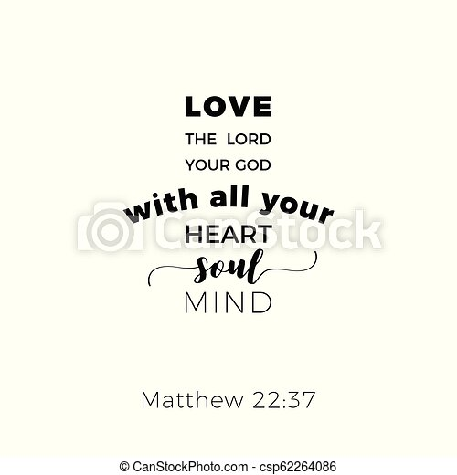 Biblical phrase from matthew gospel 22:37, love the lord your god - csp62264086
