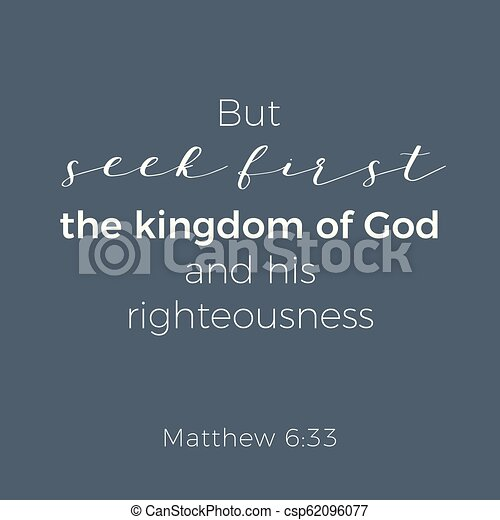 Biblical phrase from matthew gospel 6:33, but seek first the kingdom of god - csp62096077