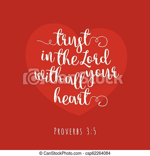 Biblical phrase from proverbs, trust in the lord with all your heart - csp62264084