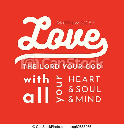 biblical scripture verse from matthew gospel,love the lord your god,for use as poster, printing on t shirt or flyer - csp62885266