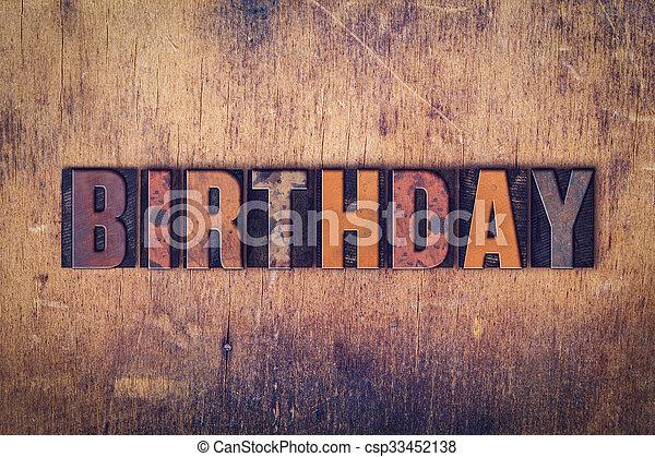 Birthday Concept Wooden Letterpress Type - csp33452138
