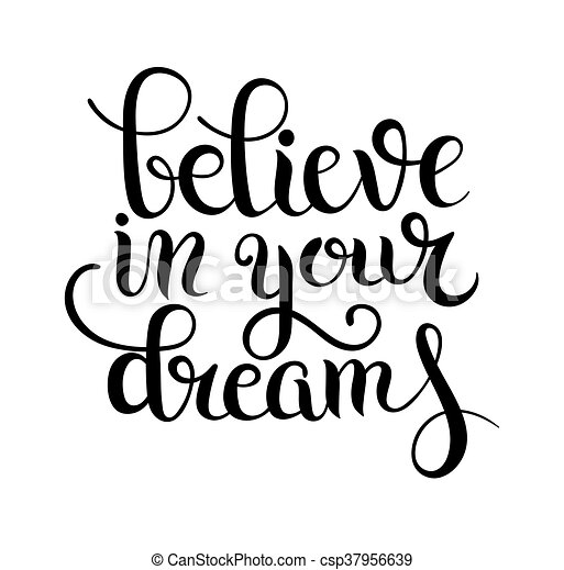 black and white modern calligraphy positive quote believe in you - csp37956639