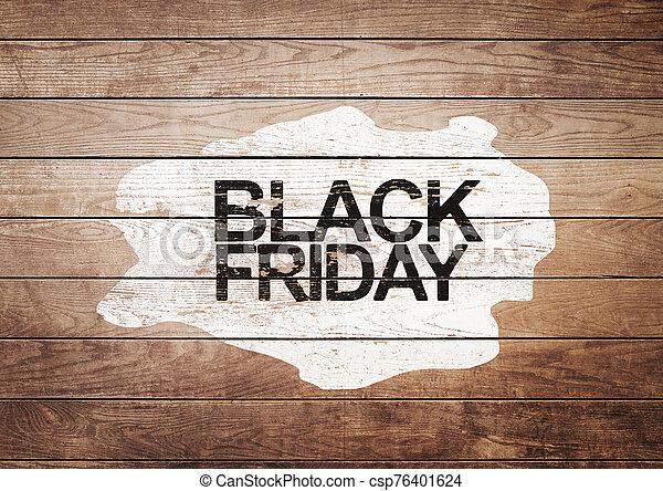 Black Friday sign on white painting and wooden background - csp76401624