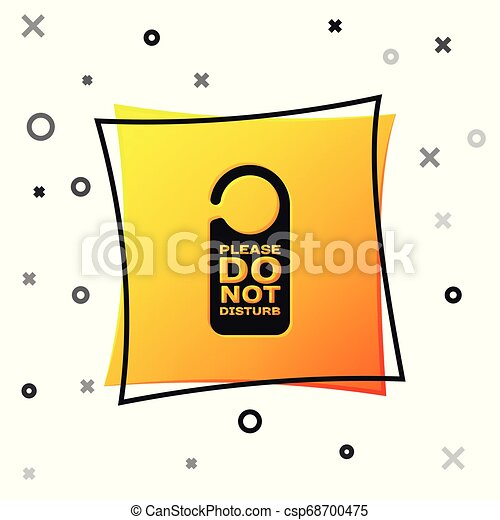 Black Please do not disturb icon isolated on white background. Hotel Door Hanger Tags. Yellow square button. Vector Illustration - csp68700475