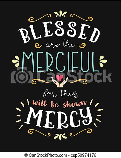 Blessed are the Merciful Hand Lettering Typographic Vector Art Poster Beatitudes Design - csp50974176