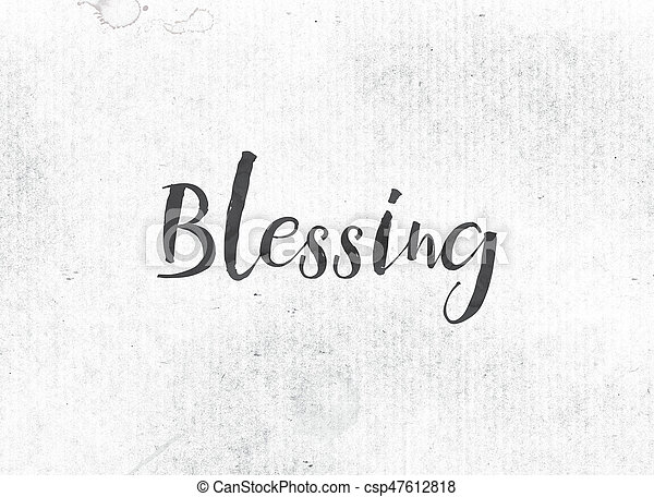 Blessing Concept Painted Ink Word and Theme - csp47612818