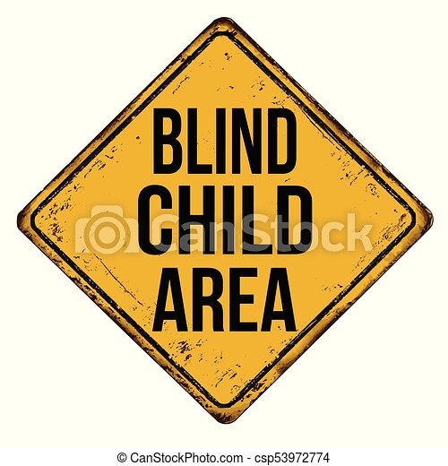 Blind child area vintage rusty metal sign - csp53972774