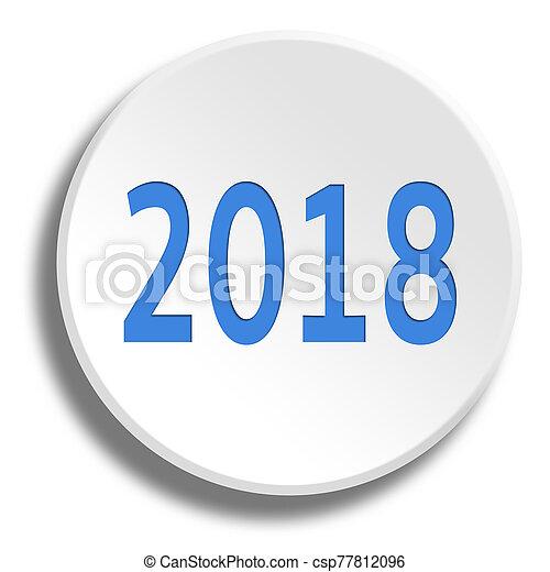 Blue 2018 in round white button with shadow - csp77812096