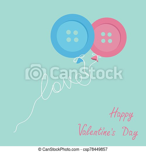 Blue and pink button balloons. Love thread card. Flat design. Happy Valentines day card - csp78449857