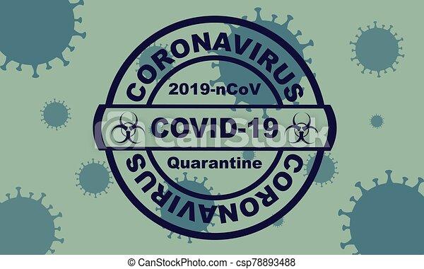 Blue round stamp. Coronavirus covid -19 , 2019-nCoV quarantine with virus cells on the background - csp78893488