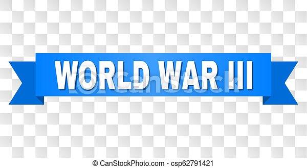 Blue Stripe with WORLD WAR III Text - csp62791421