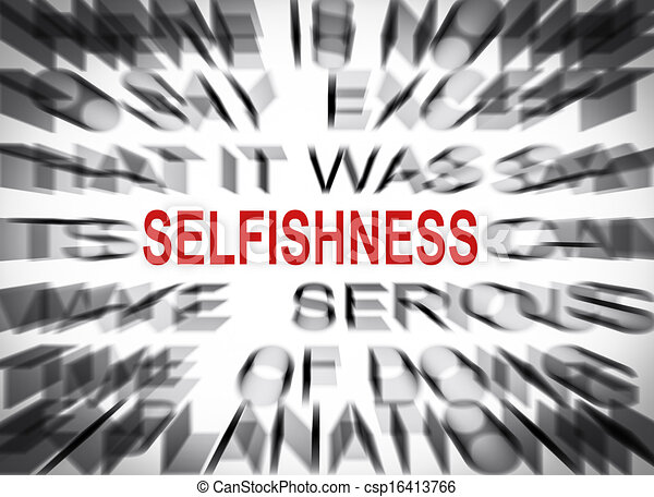 Blured text with focus on SELFISHNESS - csp16413766