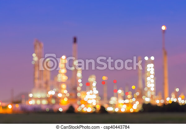 Bokeh of oil refinery plant at twilight, Blur background. - csp40443784