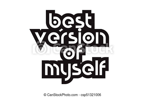 Bold Text Best Version Of Myself Inspiring Quotes Text Typography